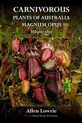 Carnivorous Plants of Australia Magnum Opus Vol. 1 by Allen Lowrie