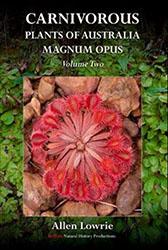 Carnivorous Plants of Australia Magnum Opus Vol. 2 by Allen Lowrie