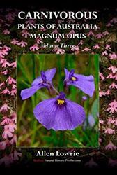 Carnivorous Plants of Australia Magnum Opus Vol. 3 by Allen Lowrie
