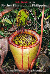 Field Guide to the Pitcher Plants of the Philippines by Stewart McPherson and Victor B. Amoroso